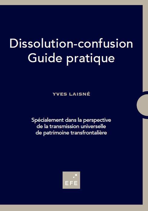 Guide pratique sur la dissolution-confusion: rencontre avec Yves Laisné